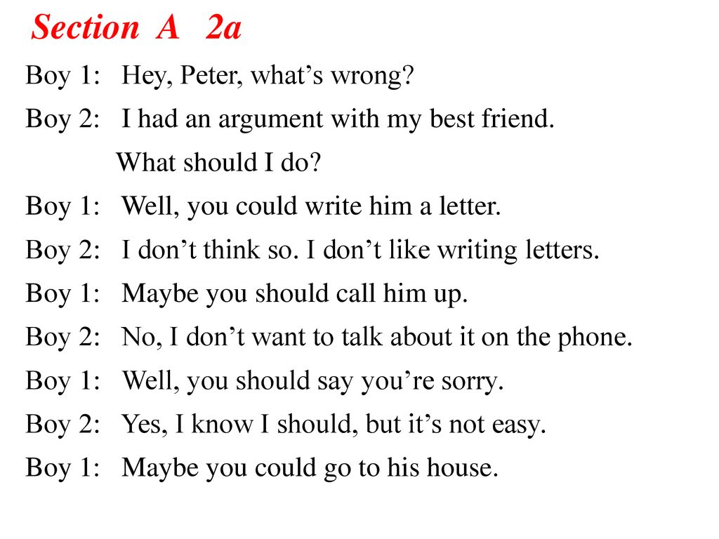 Section A 2a Boy 1: Hey, Peter, what's wrong