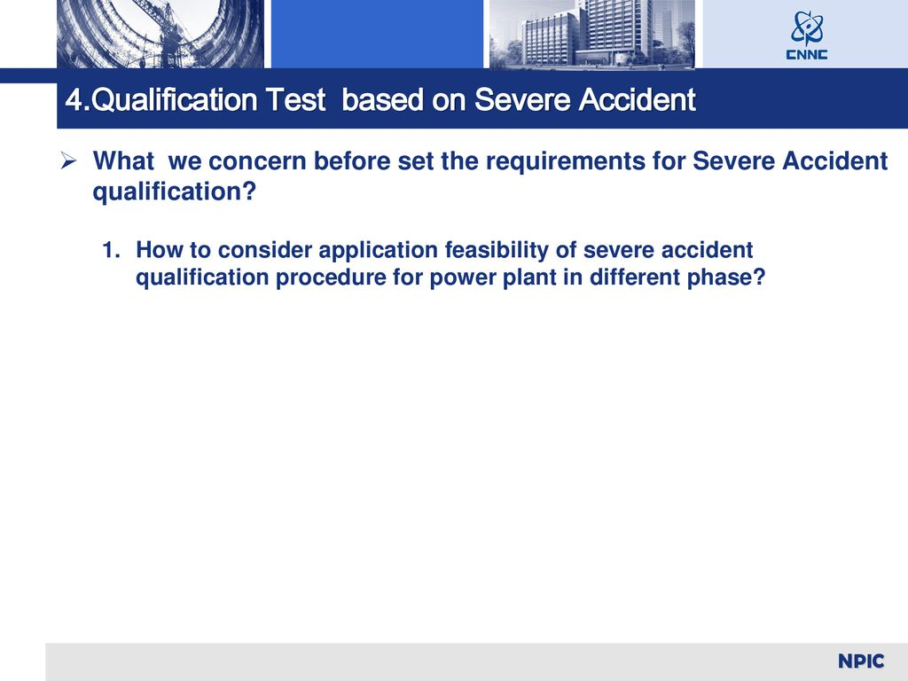 4.Qualification Test based on Severe Accident