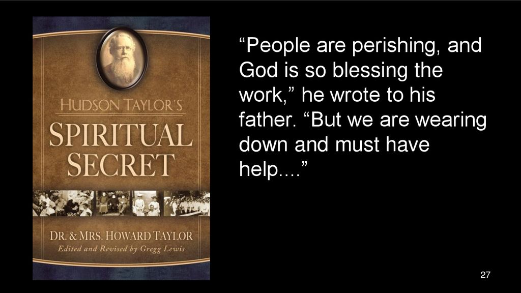 People are perishing, and God is so blessing the work, he wrote to his father.