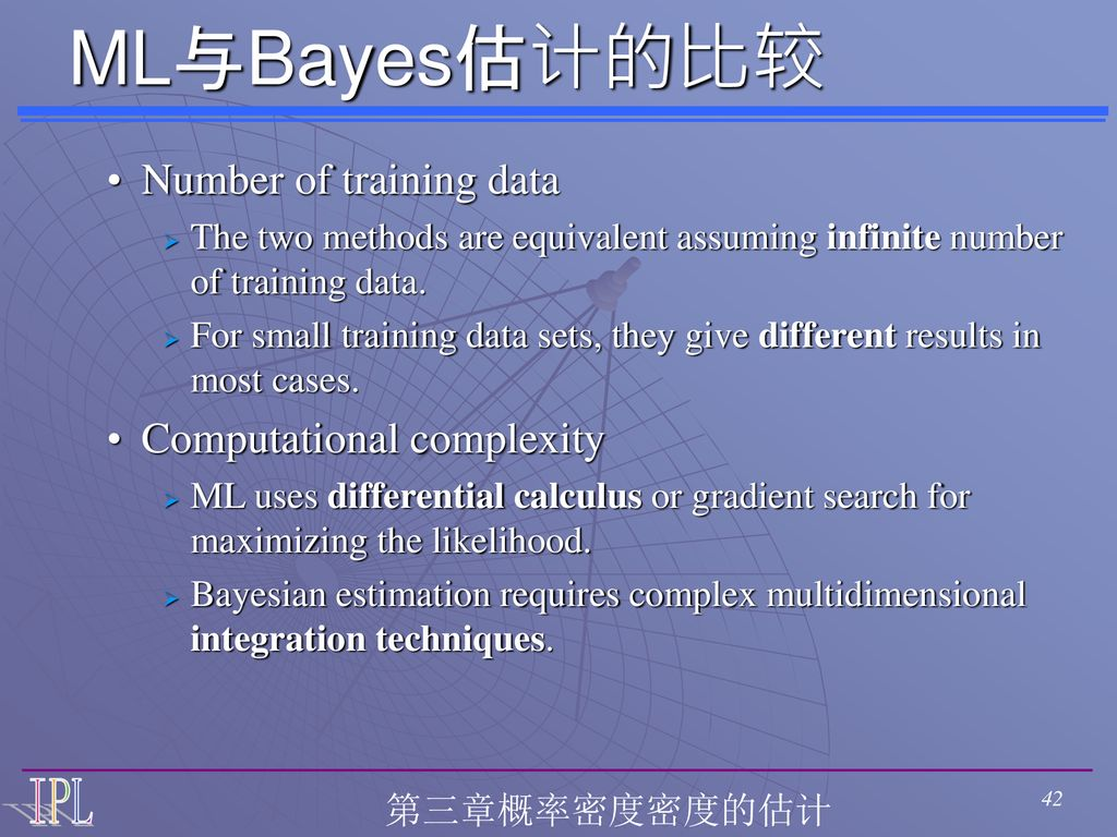 ML与Bayes估计的比较 Number of training data Computational complexity