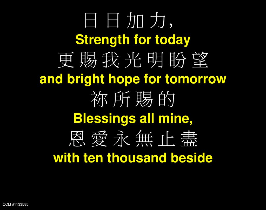 and bright hope for tomorrow with ten thousand beside