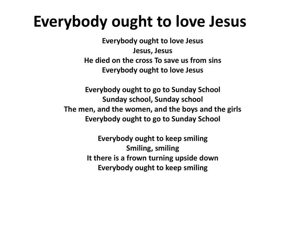 Everybody ought to love Jesus