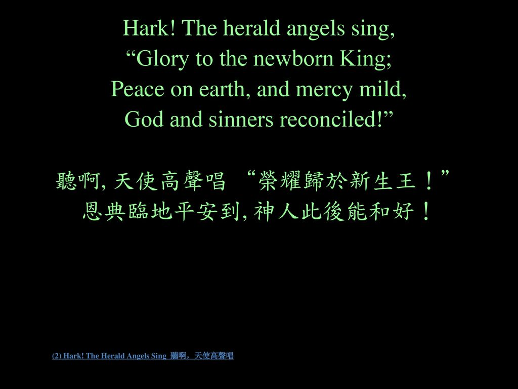 (2) Hark! The Herald Angels Sing 聽啊,天使高聲唱