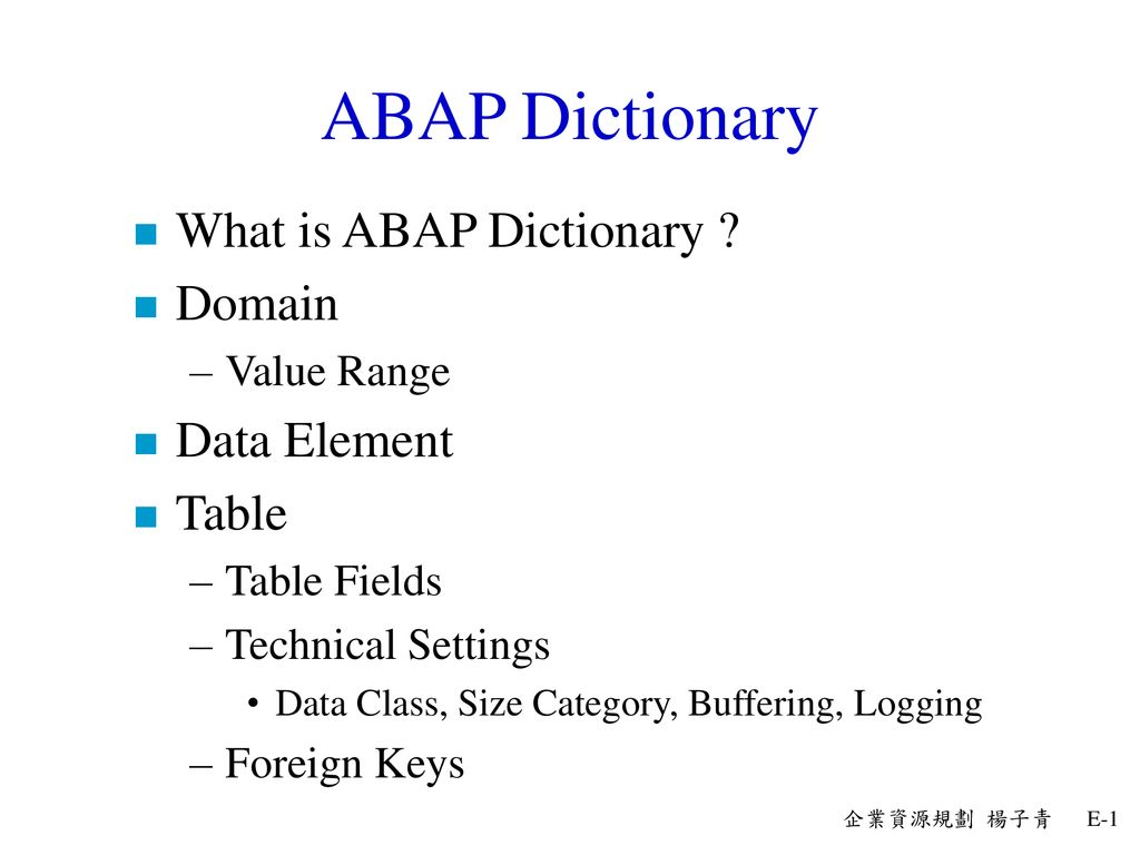 ABAP Dictionary What is ABAP Dictionary Domain Data Element Table