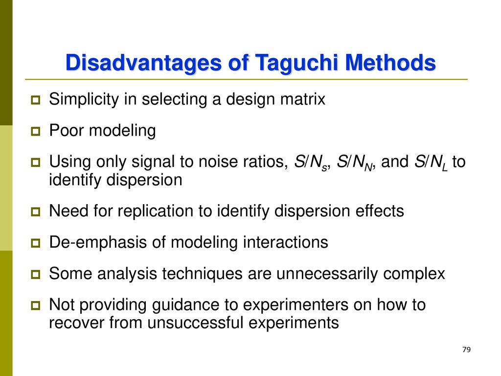 Disadvantages of Taguchi Methods