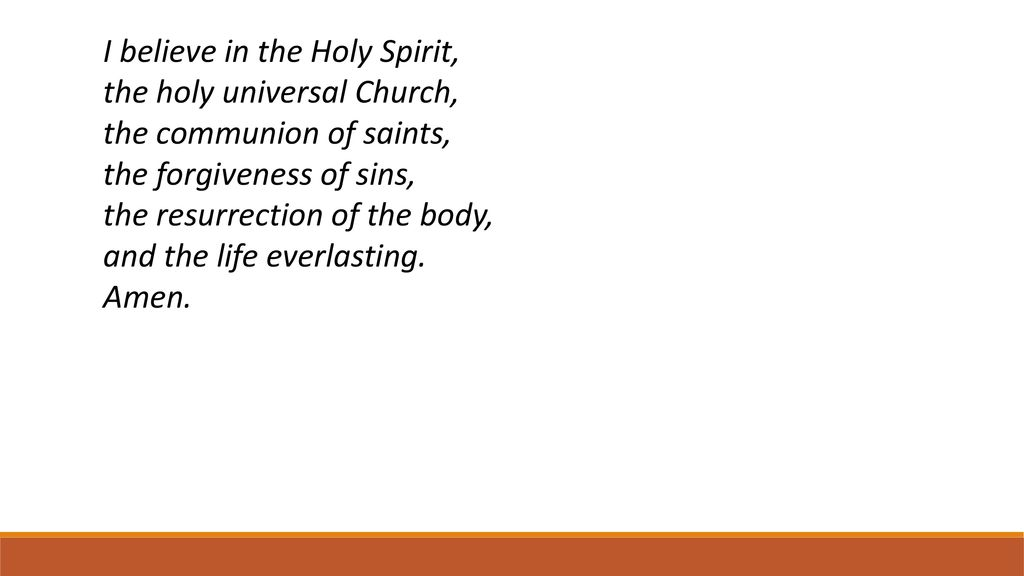 I believe in the Holy Spirit,