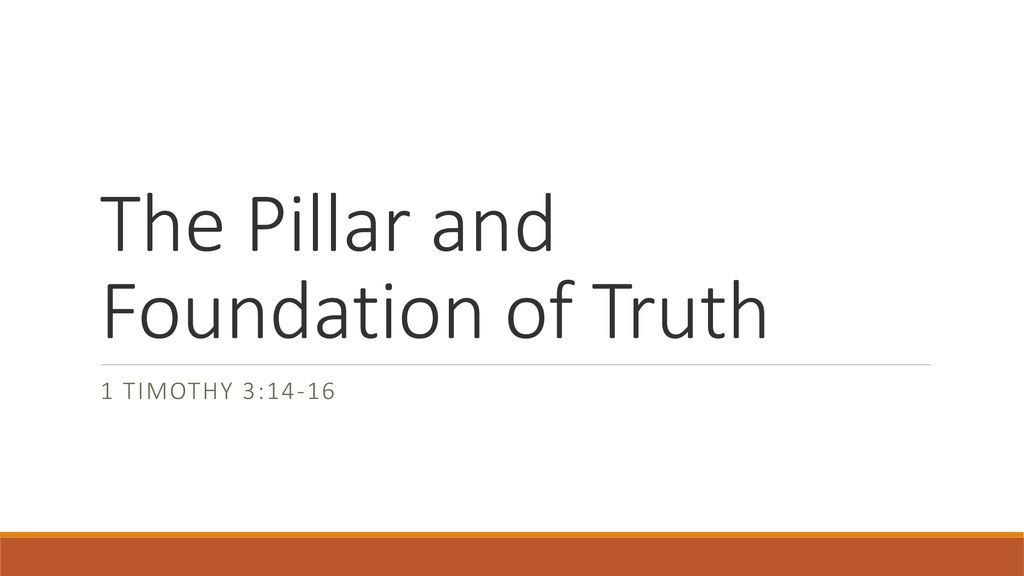 The Pillar and Foundation of Truth