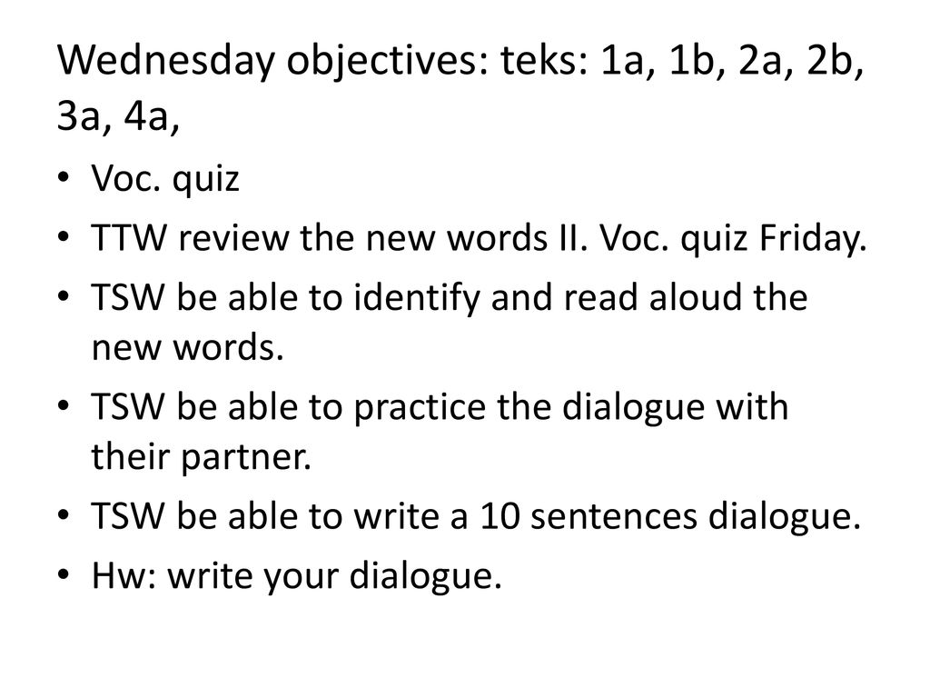 Wednesday objectives: teks: 1a, 1b, 2a, 2b, 3a, 4a,