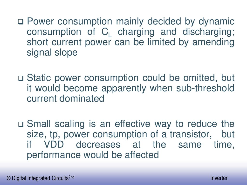 Power consumption mainly decided by dynamic consumption of CL charging and discharging; short current power can be limited by amending signal slope