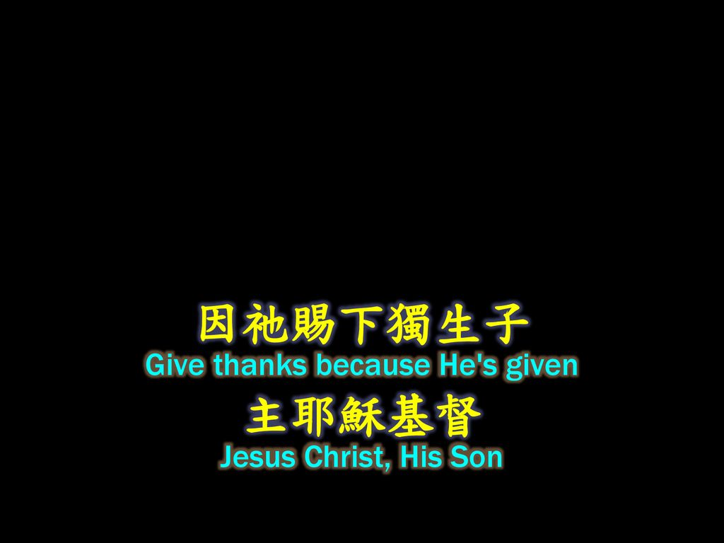 Give thanks because He s given