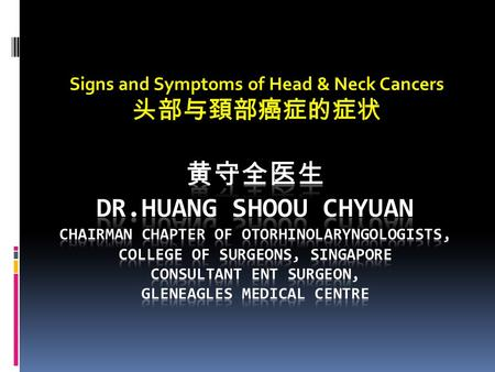 Signs and Symptoms of Head & Neck Cancers 头部与頚部癌症的症状.