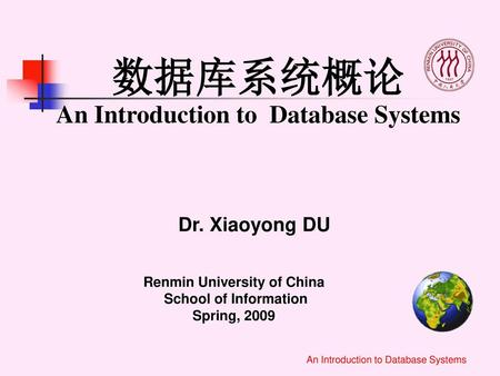 Renmin University of China School of Information Spring, 2009