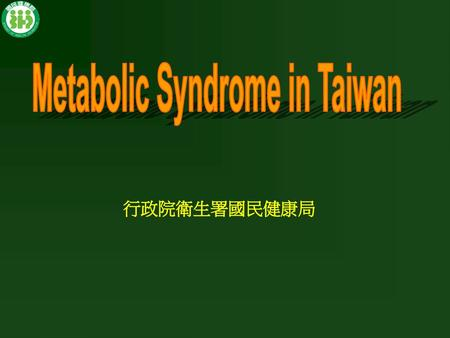 Metabolic Syndrome in Taiwan