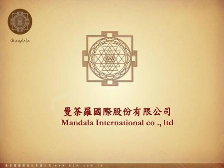 Mandala International co ., ltd