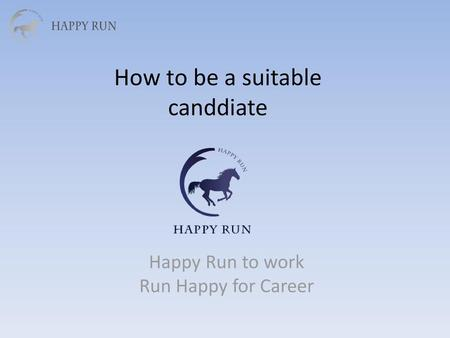 How to be a suitable canddiate
