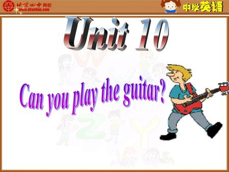Unit 10 Can you play the guitar?.