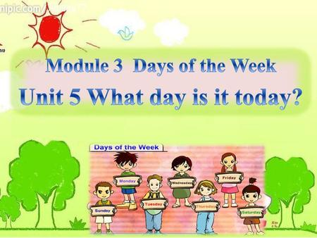 Unit 5 What day is it today?