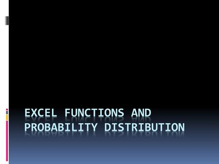 Excel Functions and Probability Distribution