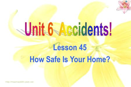 Lesson 45 How Safe Is Your Home?