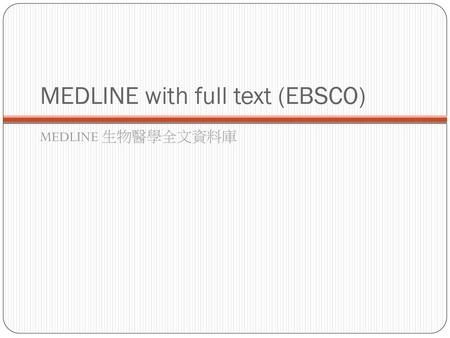 MEDLINE with full text (EBSCO)