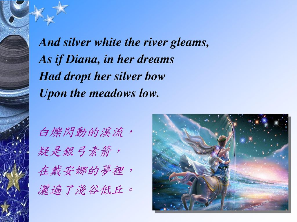 And silver white the river gleams,