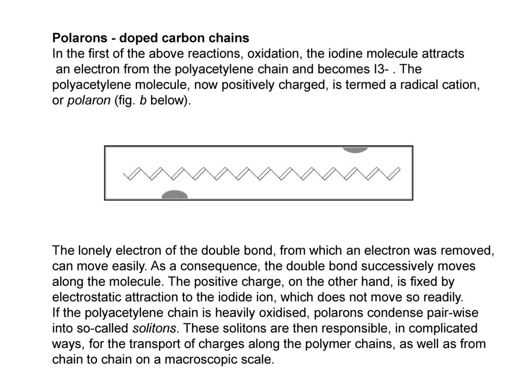 Polarons - doped carbon chains In the first of the above reactions, oxidation, the iodine molecule attracts