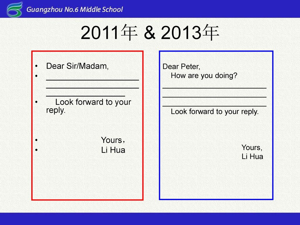 2011年 & 2013年 Dear Sir/Madam, _________________________________________________________. Look forward to your reply.