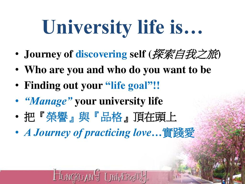 University life is… Journey of discovering self (探索自我之旅)