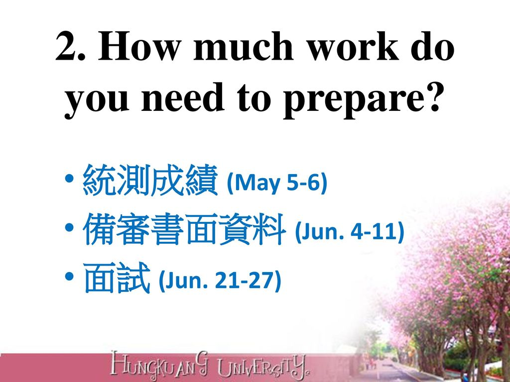 2. How much work do you need to prepare