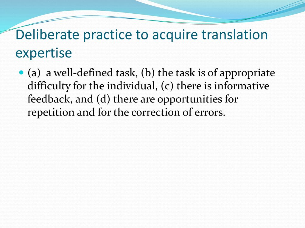Deliberate practice to acquire translation expertise