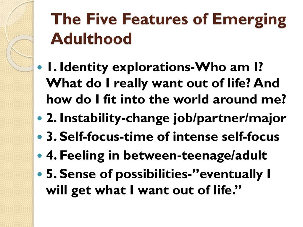 The Five Features of Emerging Adulthood