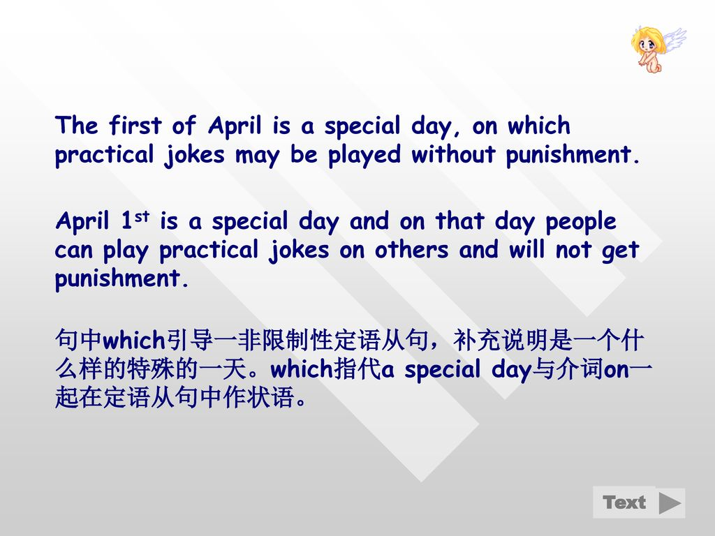 The first of April is a special day, on which practical jokes may be played without punishment.