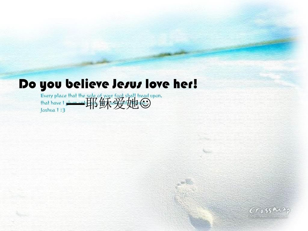 Do you believe Jesus love her! ——耶稣爱她