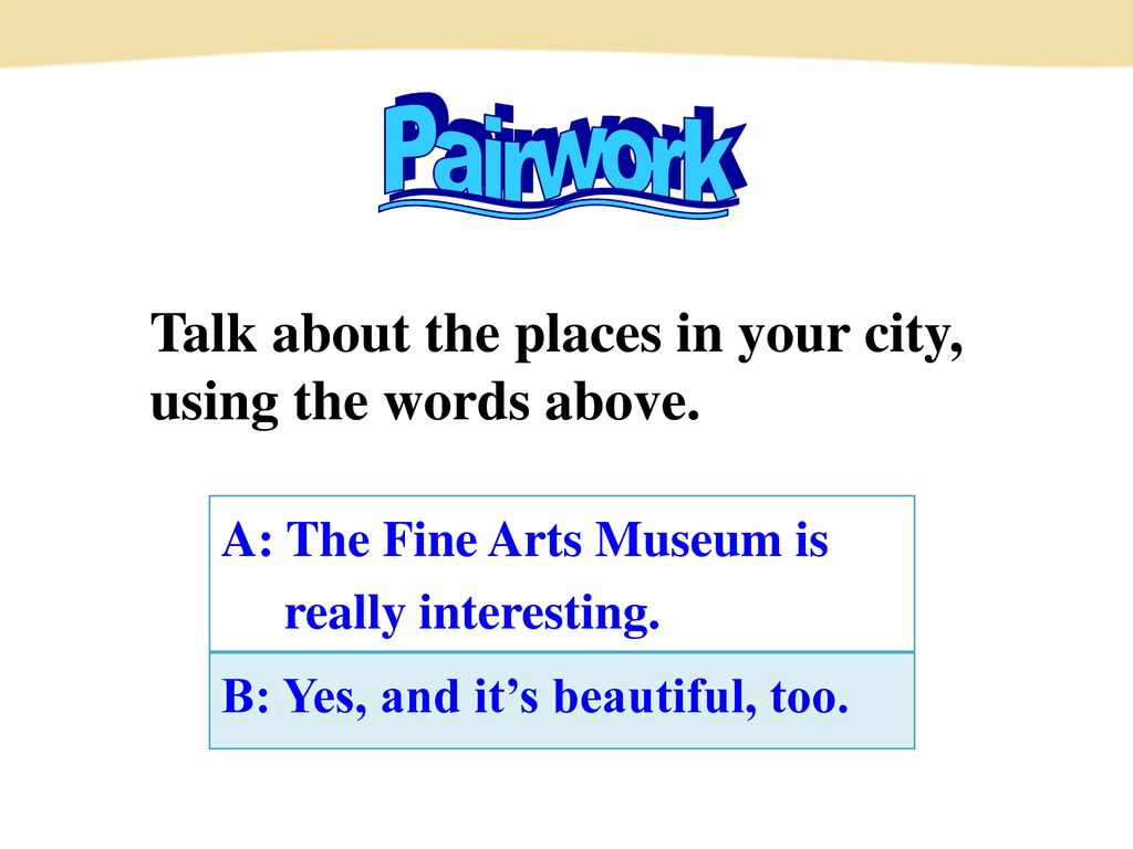 Talk about the places in your city, using the words above.