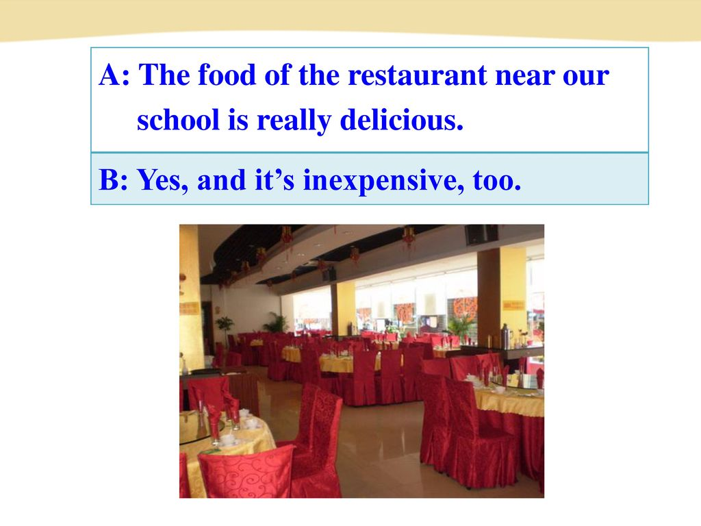 A: The food of the restaurant near our
