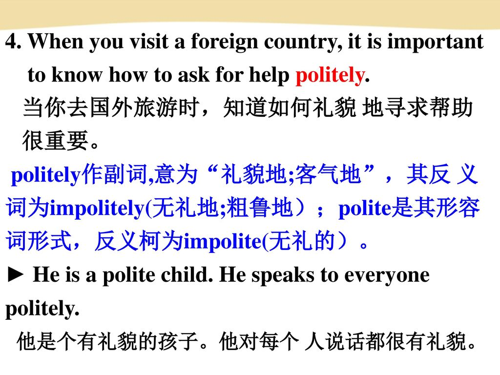 4. When you visit a foreign country, it is important