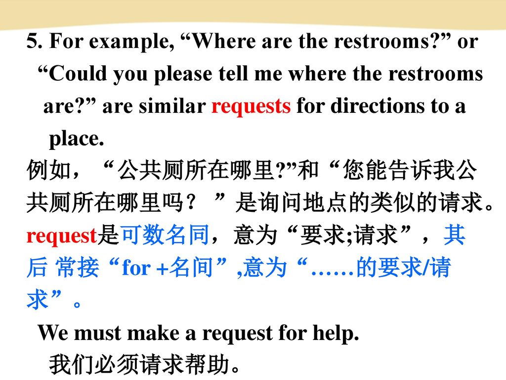 5. For example, Where are the restrooms or