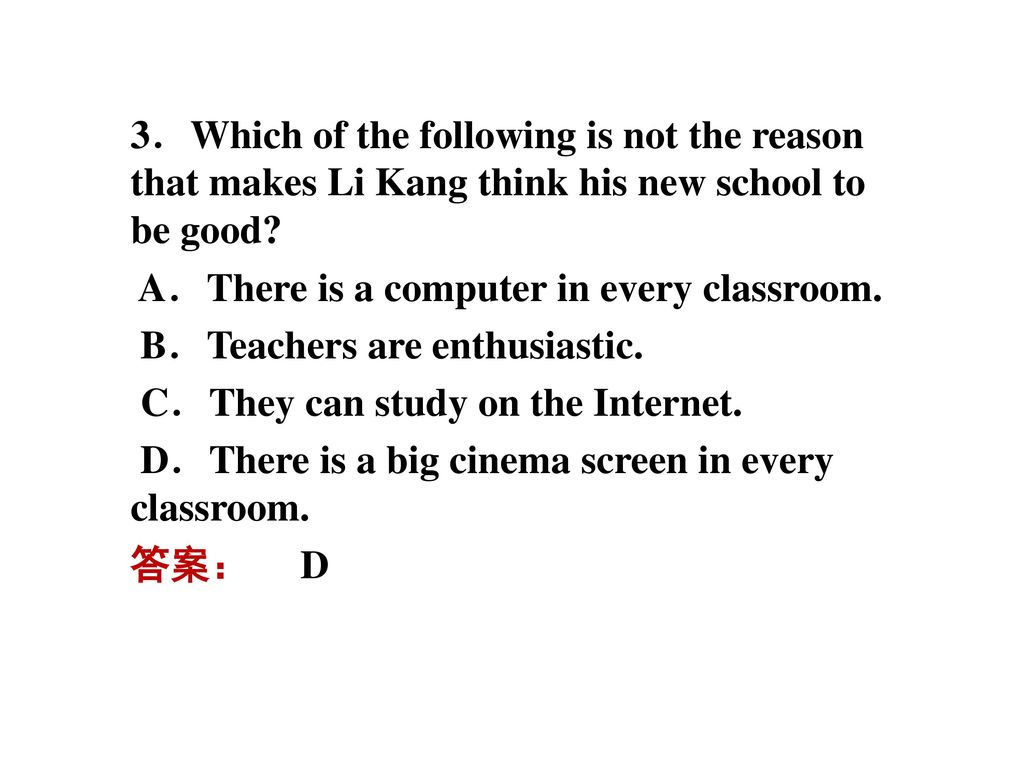 3.Which of the following is not the reason that makes Li Kang think his new school to be good