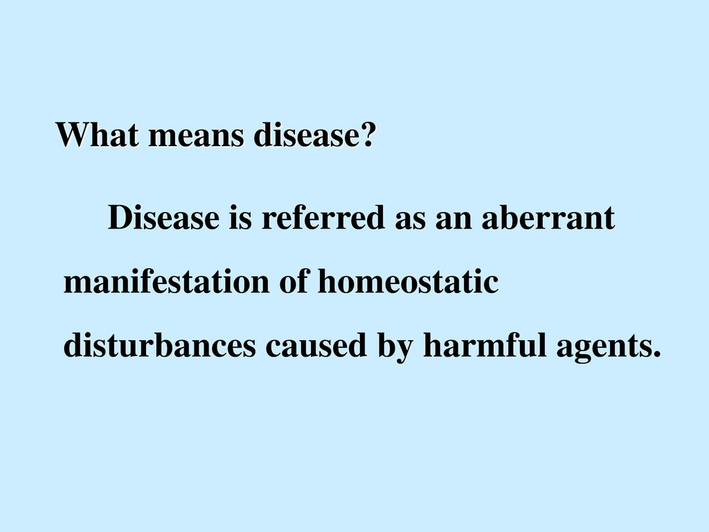 What means disease.