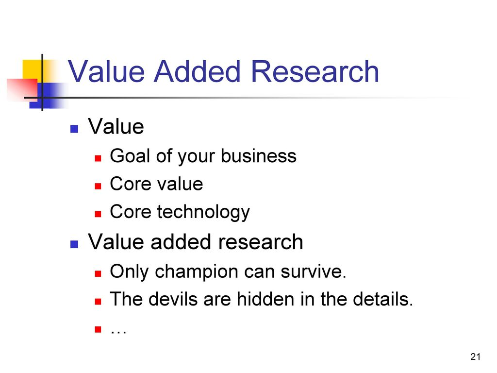 Value Added Research Value Value added research Goal of your business