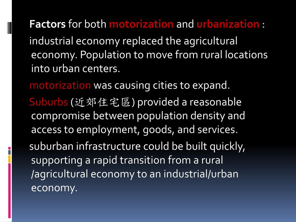 Factors for both motorization and urbanization :