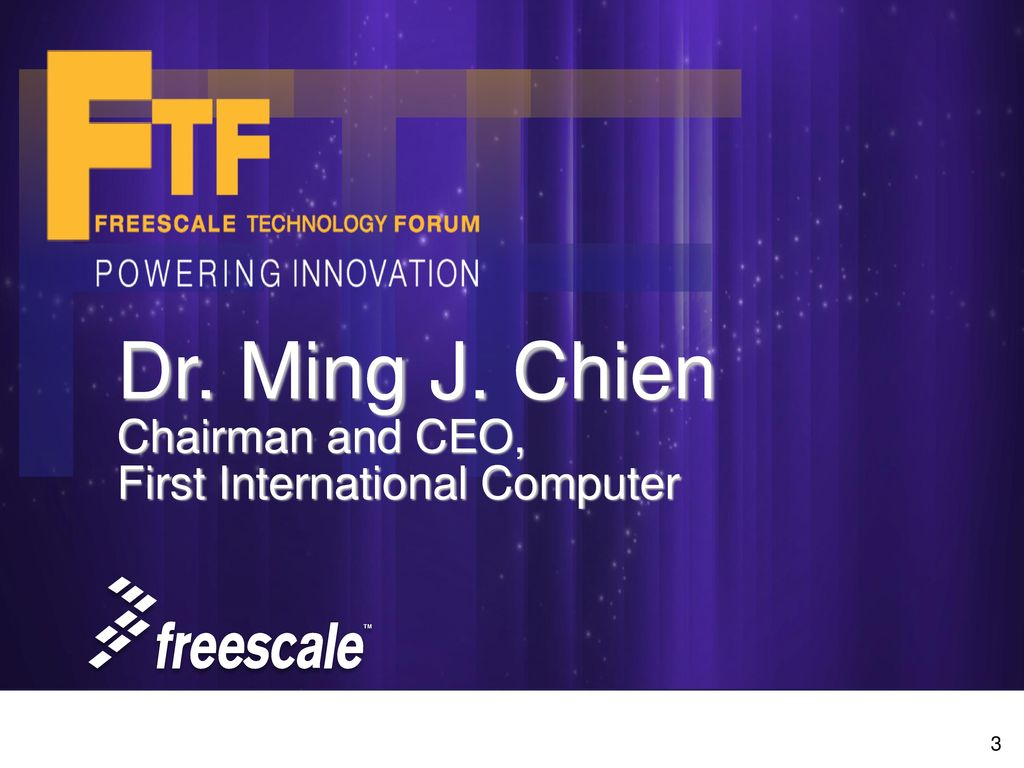 F T F Dr. Ming J. Chien Chairman and CEO, First International Computer