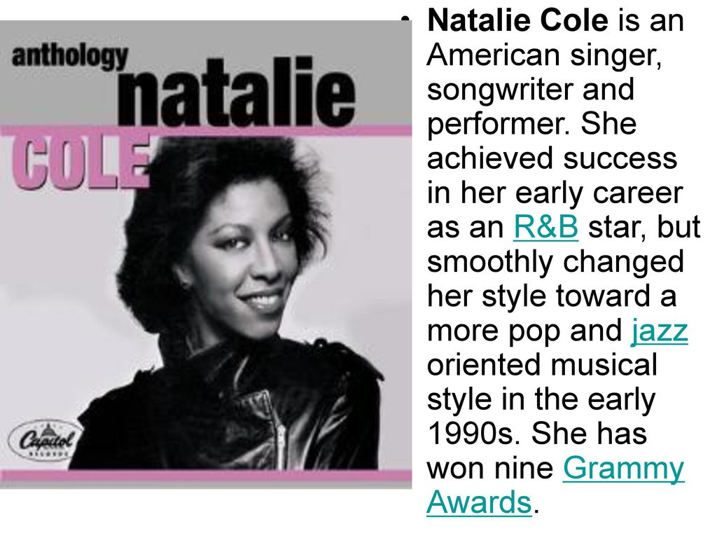 Natalie Cole is an American singer, songwriter and performer