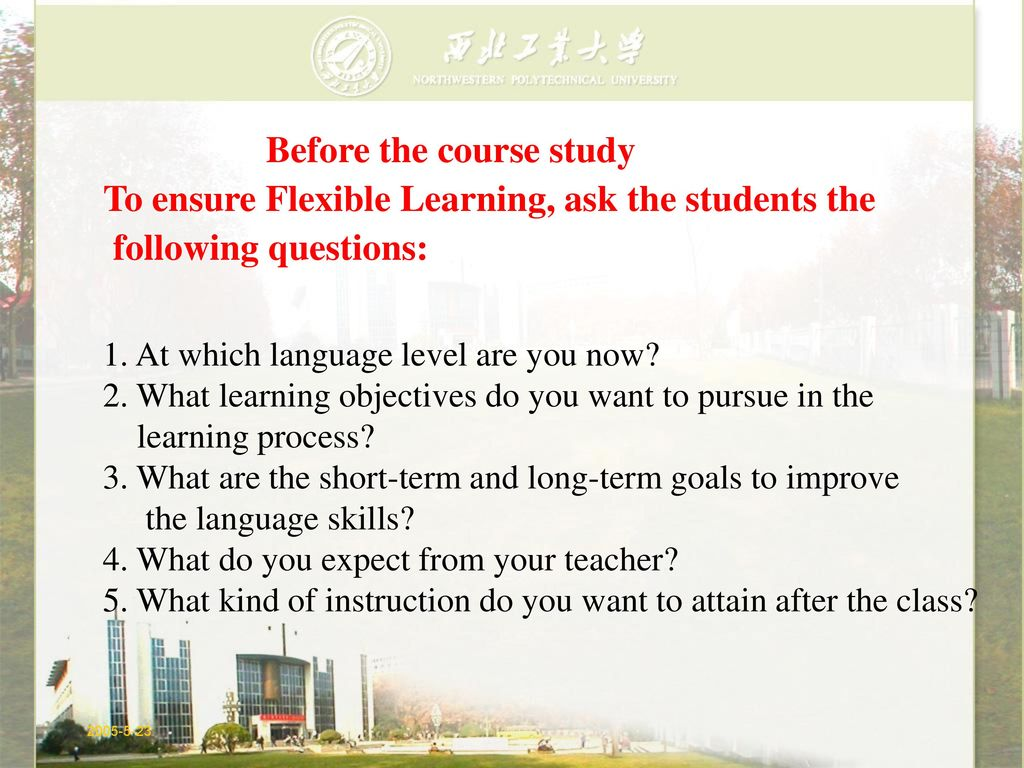 To ensure Flexible Learning, ask the students the following questions: