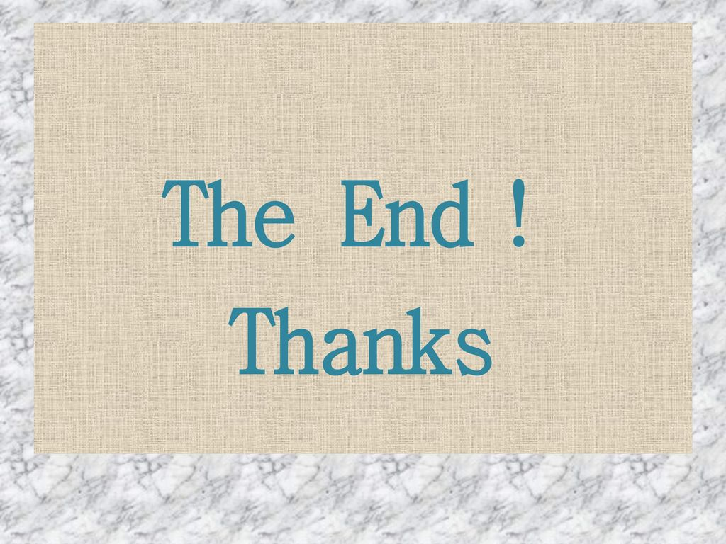 The End! Thanks