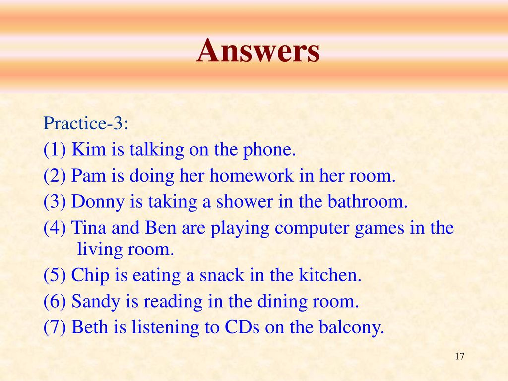 Answers Practice-3: (1) Kim is talking on the phone.
