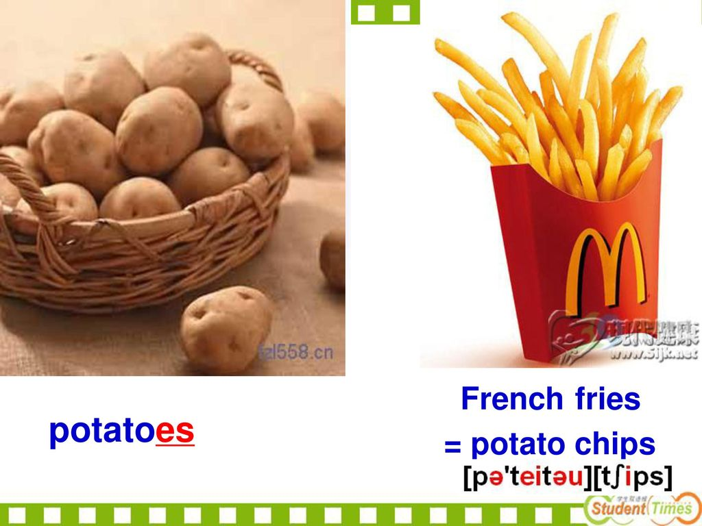 French fries a potato potatoes = potato chips