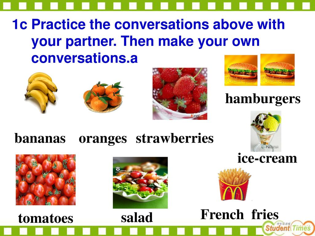 hamburgers bananas oranges strawberries ice-cream French fries
