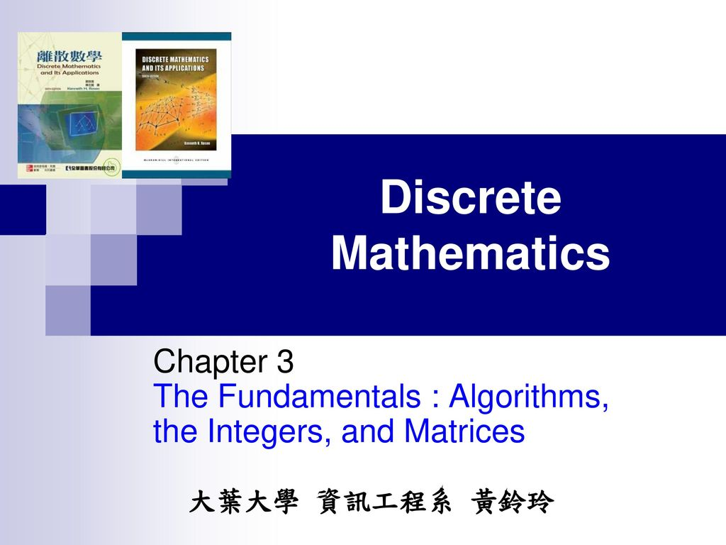 Chapter 3 The Fundamentals : Algorithms, the Integers, and Matrices