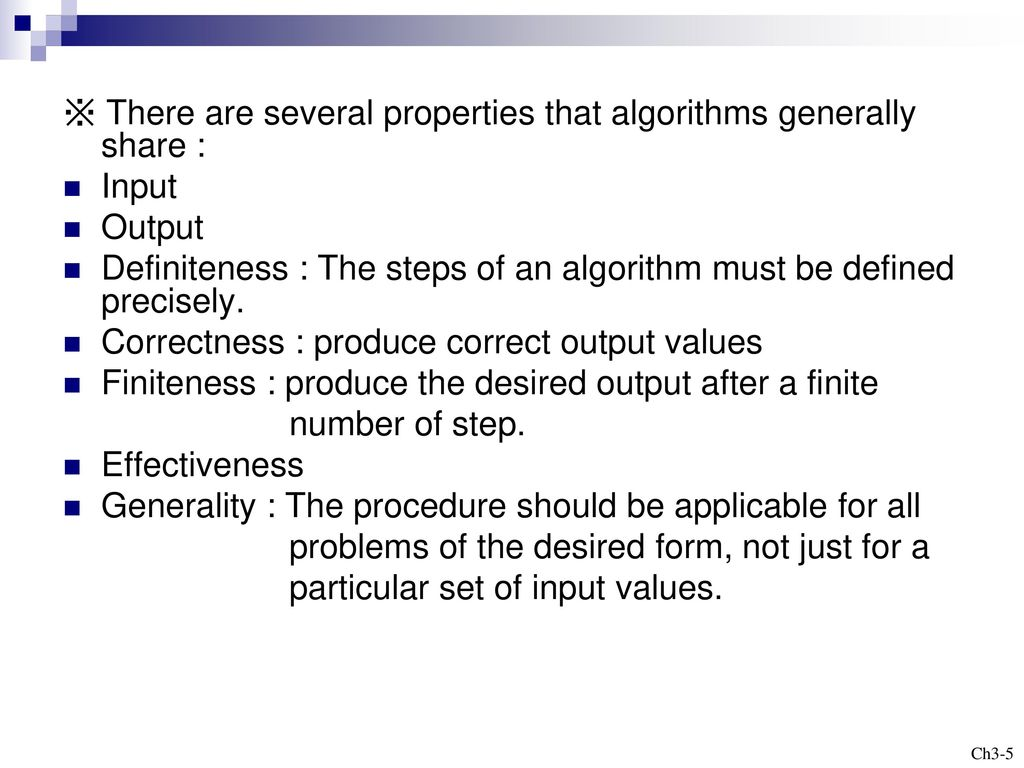※ There are several properties that algorithms generally share :